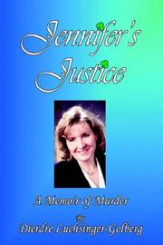 Cover of: Jennifer's Justice by Dierdre Luchsinger-Golberg