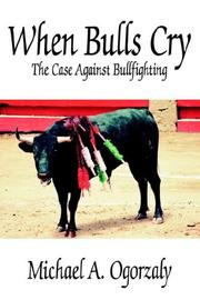 Cover of: When Bulls Cry by Michael, A. Ogorzaly