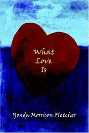 Cover of: What Love Is by Yonda, Morrison Fletcher