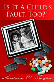 "Cover of: ""Is It A Child's Fault, Too?"" by Andrea, R. Taylor"