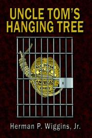 Cover of: Uncle Tom's Hanging Tree by Herman, P. Wiggins Jr.