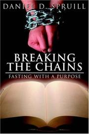 Cover of: Breaking the Chains, Fasting with a Purpose | Daniel, D. Spruill