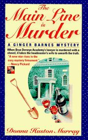 Cover of: The Main Line Is Murder (A Ginger Barnes Mystery) by Donna Huston Murray
