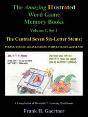 Cover of: The Amazing Illustrated Word Game Memory Books Vol. I, Set I: The Central Seven Six-Letter Stems | Frank, H Gaertner