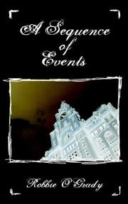Cover of: A Sequence Of Events by Robbie O'Grady
