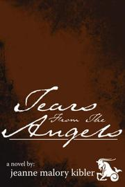 Cover of: Tears From The Angels | Jeanne, Malory Kibler