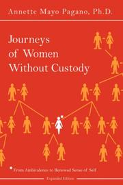 Cover of: Journeys of Women Without Custody | Annette, Mayo Pagano