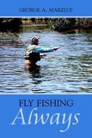Cover of: Fly Fishing Always | George, A. Marzluf