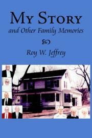 Cover of: My Story And Other Family Memories | Roy, W. Jeffrey