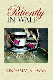 Cover of: Patiently In Wait by Donnamay Stewart