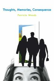 Cover of: Thoughts, Memories, Consequence | Patricia Woods