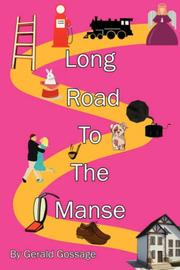 Cover of: Long Road To The Manse by Gerald, Gossage