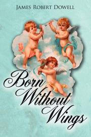 Cover of: Born Without Wings | James Robert Dowell