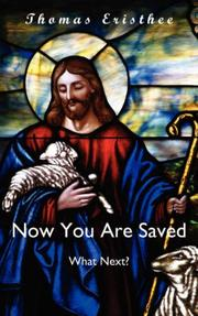 Cover of: Now You Are Saved- What Next? by Thomas Eristhee