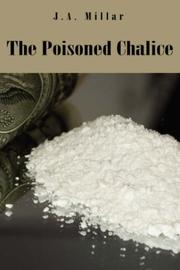 Cover of: The Poisoned Chalice by J.A. Millar
