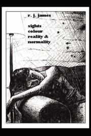 Cover of: Sights, Colour, Reality  and  Normality | R. J. James