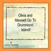 Cover of: Olivia and Maxwell Go To Drummond Island by Judith Thumser