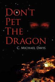 Cover of: Don't Pet The Dragon | C., Michael Davis