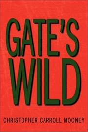 Cover of: Gate's Wild | Christopher  Carroll Mooney