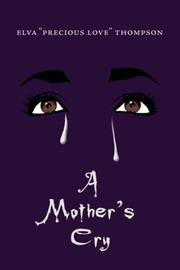 Cover of: A Mother's Cry | Elva Thompson