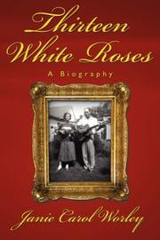 Cover of: Thirteen White Roses | Janie  Carol Worley