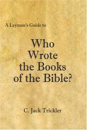 Cover of: A Layman's Guide to Who Wrote the Books of the Bible? | C. Jack Trickler
