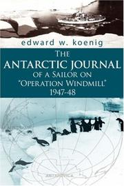"Cover of: The ANTARCTIC JOURNAL of a Sailor on ""Operation Windmill"" 1947-48 by Edward, W. Koenig"