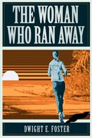 Cover of: The Woman Who Ran Away by Dwight  E. Foster