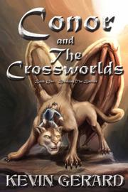 Cover of: Conor and the Crossworlds | Kevin Gerard
