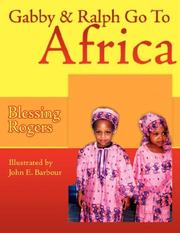 Cover of: Gabby & Ralph Go To Africa by Blessing Rogers