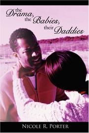 Cover of: The Drama, the Babies, their Daddies by Nicole R. Porter