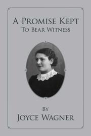 Cover of: A Promise Kept To Bear Witness by Joyce Wagner