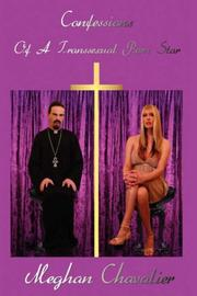 Cover of: Confessions Of A Transsexual Porn Star by Meghan Chavalier