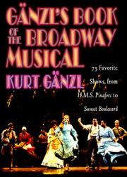 Cover of: Gänzl's book of the Broadway musical | Kurt Gänzl, Kurt Gänzl