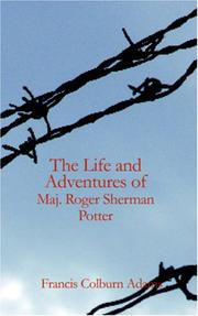 Cover of: The Life and Adventures of Maj. Roger Sherman Potter | F. C. Adams