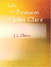 Cover of: Life And Remains Of John Clare | J. L. Cherry