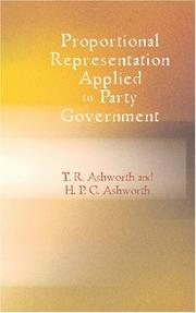 Cover of: Proportional Representation Applied To Party Government by Thomas Ramsden Ashworth
