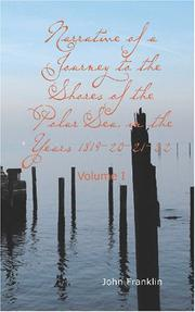 Cover of: Narrative of a Journey to the Shores of the Polar Sea in the Years 1819-20-21-22 | John Franklin