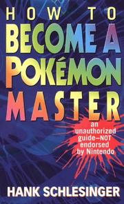 Cover of: How to become a Pokemon master | Hank Schlesinger