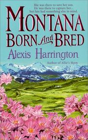 Cover of: Montana born and bred by Alexis Harrington