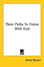 Cover of: Three Paths To Union With God | Annie Wood Besant