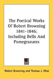 Cover of: The Poetical Works Of Robert Browning 1841-1846; Including Bells And Pomegranates | Robert Browning