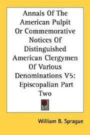 Cover of: Annals Of The American Pulpit Or Commemorative Notices Of Distinguished American Clergymen Of Various Denominations V5 | William B. Sprague