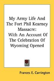 Cover of: My Army Life And The Fort Phil Kearney Massacre | Frances E. Carrington