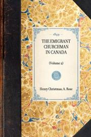 Cover of: The Emigrant Churchman in Canada by A. W. H. Rose