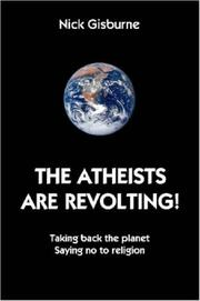Cover of: The Atheists Are Revolting! | Nick Gisburne