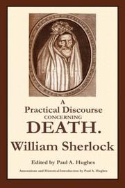 Cover of: A practical discourse concerning death by William Sherlock