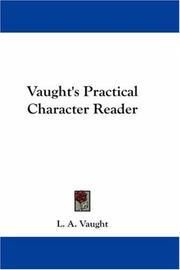 Cover of: Vaught's Practical Character Reader | L. A. Vaught