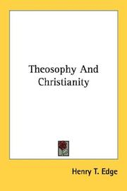 Cover of: Theosophy and Christianity by Henry T. Edge