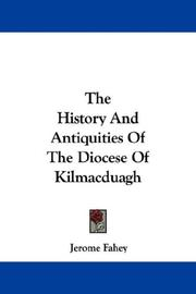 Cover of: The History And Antiquities Of The Diocese Of Kilmacduagh by Jerome Fahey